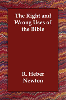 The Right and Wrong Uses of the Bible