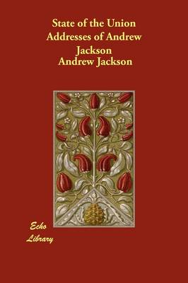 State of the Union Addresses of Andrew Jackson