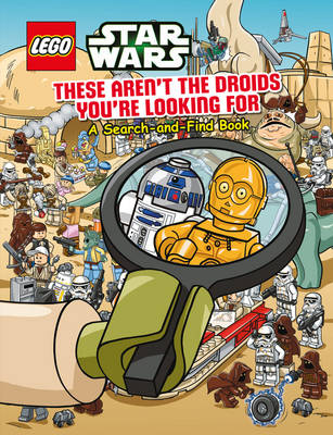 Lego Star Wars: These Aren't the Droids You're Looking for - a Search-and-Find Book