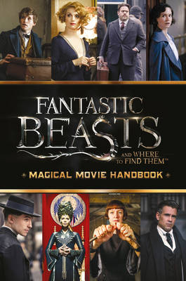 Fantastic Beasts and Where to Find Them: Magical Movie Handbook