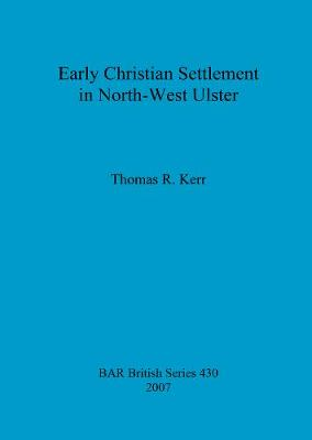 Early Christian Settlement in North-West Ulster
