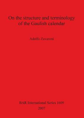 On the Structure and Terminology of the Gaulish Calendar