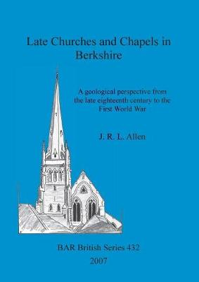 Late Churches and Chapels in Berkshire: A geological perspective from the late eighteenth century to the First World War