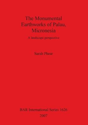 The Monumental Earthworks of Palau Micronesia: A landscape perspective