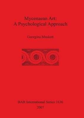 Mycenaean Art: A Psychological Approach