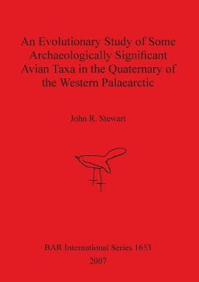 An Evolutionary Study of Some Archaeologically Significant Avian Taxa in the Quaternary of the Western Palaearctic
