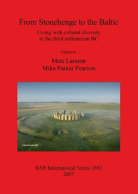 From Stonehenge to the Baltic: Living with cultural diversity in the third millennium BC