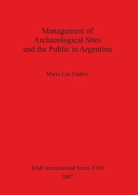 Management of Archaeological Sites and the Public in Argentina