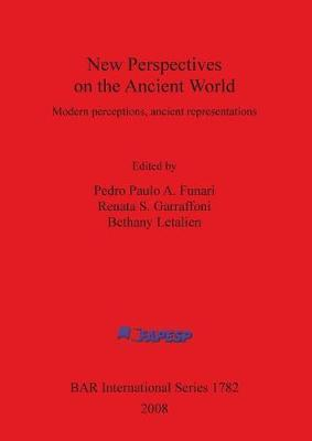 New Perspectives on the Ancient World: Modern perceptions, ancient representations