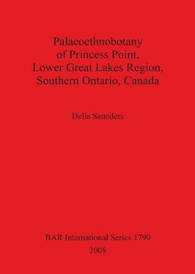 Palaeoethnobotany of Princess Point Lower Great Lakes Region Southern Ontario Canada