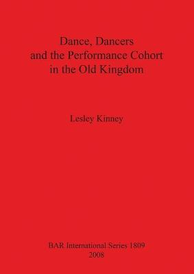 Dance Dancers and the Performance Cohort in the Old Kingdom