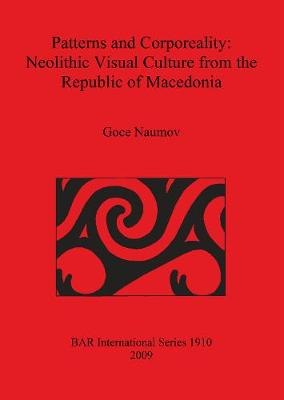 Patterns and Corporeality: Neolithic Visual Culture from the Republic of Macedonia