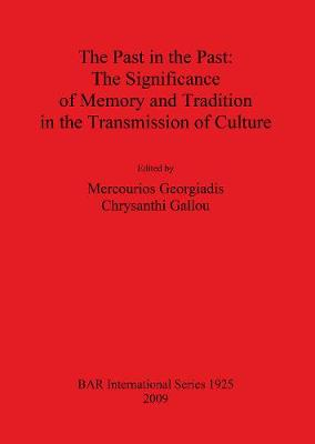 The Past in the Past: The Significance of Memory and Tradition in the Transmission of Culture