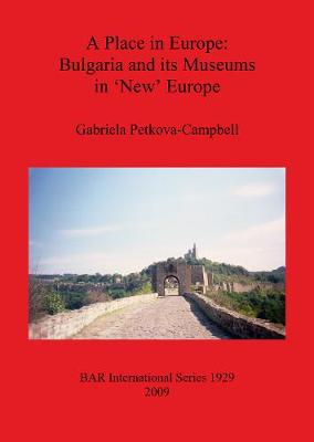 A Place in Europe: Bulgaria and its Museums in 'New' Europe