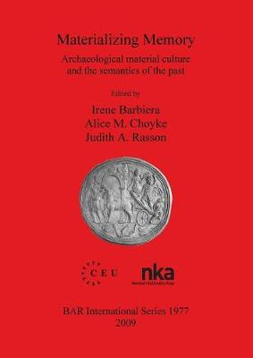 Materializing Memory: Archaeological material culture and the semantics of the past