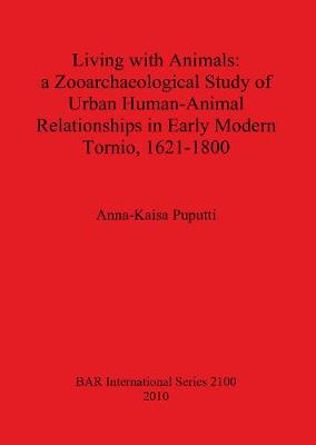Living with Animals: a Zooarchaeological Study of Urban Human-Animal Relationships in Early Modern Tornio (northern Finland) 1621-1800