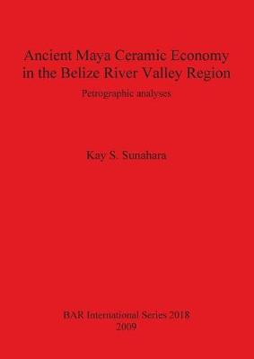 Ancient Maya Ceramic Economy in the Belize River Valley Region: Petrographic analyses