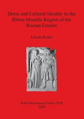 Dress and Cultural Identity in the Rhine-Moselle Region of the Roman Empire