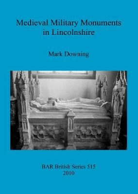 Medieval Military Monuments in Lincolnshire