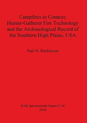 Campfires in Context: Hunter-Gatherer Fire Technology and the Archaeological Record of the Southern High Plains USA