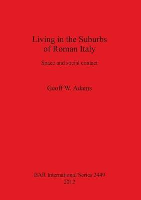 Living in the Suburbs of Roman Italy: Space and social contact