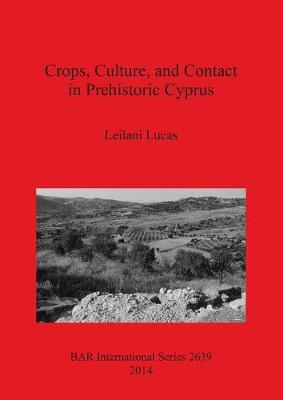 Crops Culture and Contact in Prehistoric Cyprus