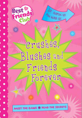 Best Friends: Crushes, Blushes and Friends Forever