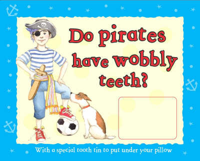 Do Pirates Have Wobbly Teeth?