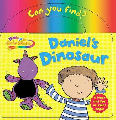 Baby Gold Stars Touch and Feel: Daniel's Dinosaur