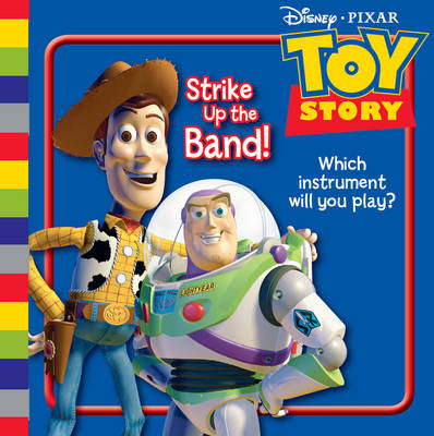 """Disney """"Toy Story"""": Strike Up the Band"""