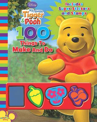 Disney 100 Things to Make and Do: My Friends Tigger and Pooh