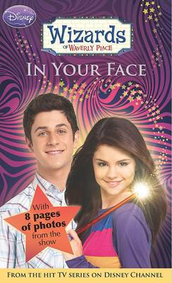 Disney Wizards Fiction: Bk. 3: In Your Face