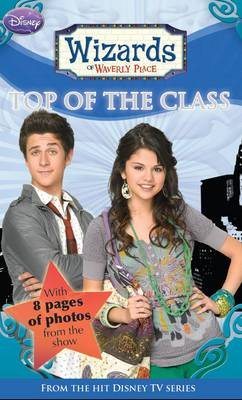Disney Wizards Fiction: Bk. 5: Top of the Class