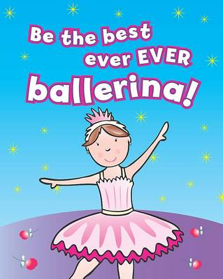 Be the Best Ever Ever Ballerina!