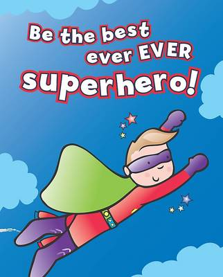 Be the Best Ever Ever Superhero!