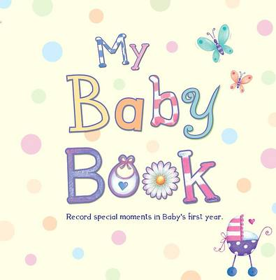 Baby Record Book: My Baby Book