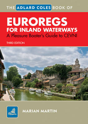 Adlard Coles Book of EuroRegs for Inland Waterways: A Pleasure Boater's Guide to CEVNI