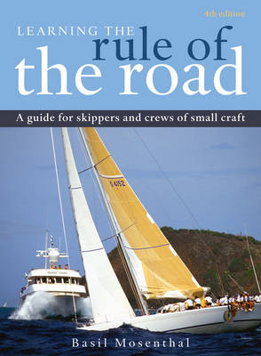 Learning the Rule of the Road: A Guide for the Skippers and Crew of Small Craft
