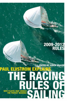 Paul Elvstrom Explains the Racing Rules of Sailing: 2009-2012 Rules