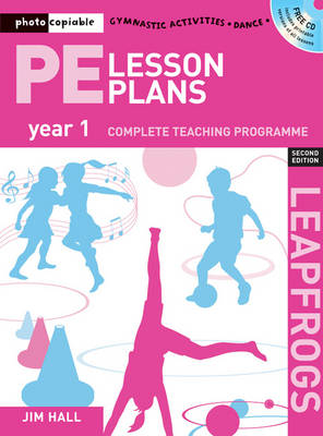 PE Lesson Plans Year 1: Photocopiable Gymnastic Activities, Dance and Games Teaching Programmes