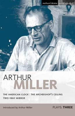 """Miller Plays: v. 3: """"American Clock"""", The """"Archbishop's Ceiling"""",  """"Two-way Mirror"""""""