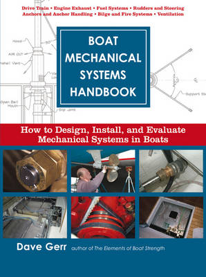 Boat Mechanical Systems Handbook: How to Design, Install and Evaluate Mechanical Systems in Boats