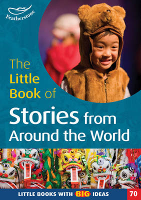 The Little Book of Stories from Around the World: Little Books with Big Ideas: No. 70