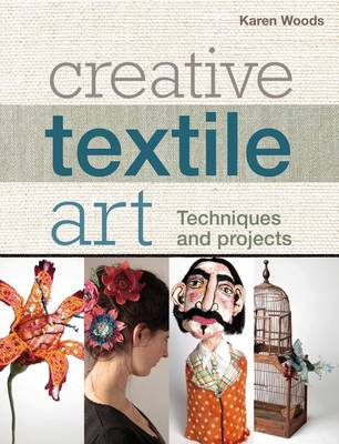 Creative Textile Art: Techniques and projects