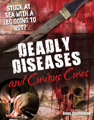 Deadly Diseases and Curious Cures: Age 9-10, Average Readers