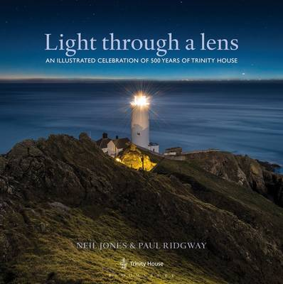 Light Through a Lens: An illustrated celebration of 500 years of Trinity House