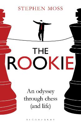 The Rookie: An Odyssey through Chess (and Life)