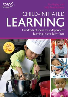 Child-initiated Learning: Hundreds of ideas for independent learning in the Early Years