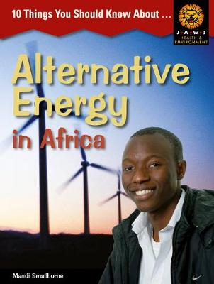 10 Things you should know about ,... Alternative Energy in Africa