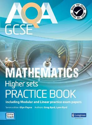 AQA GCSE Mathematics for Higher sets Practice Book: including Modular and Linear Practice Exam Papers